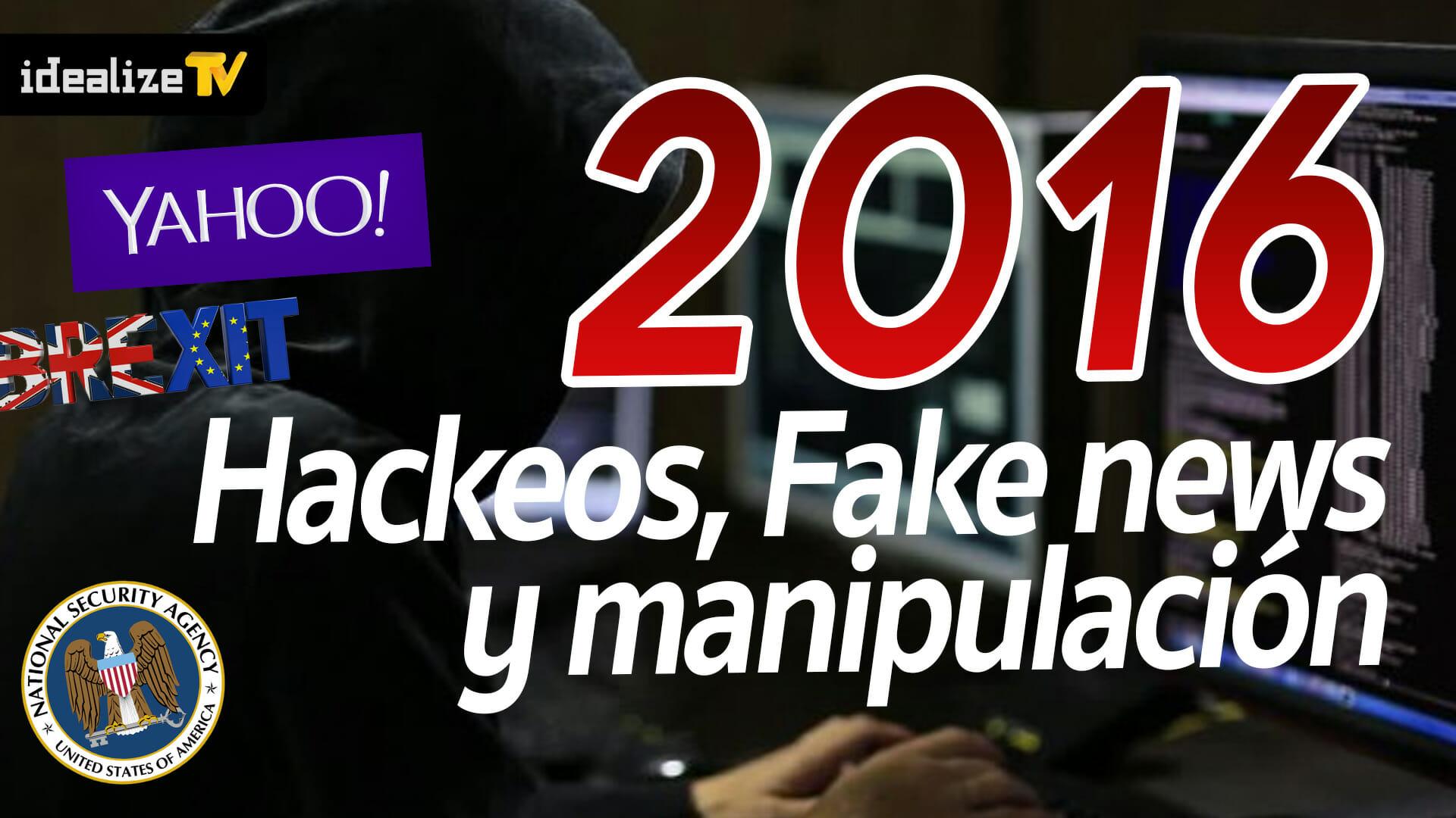 2016 : Hackeos, fakes news y manipulación en internet!