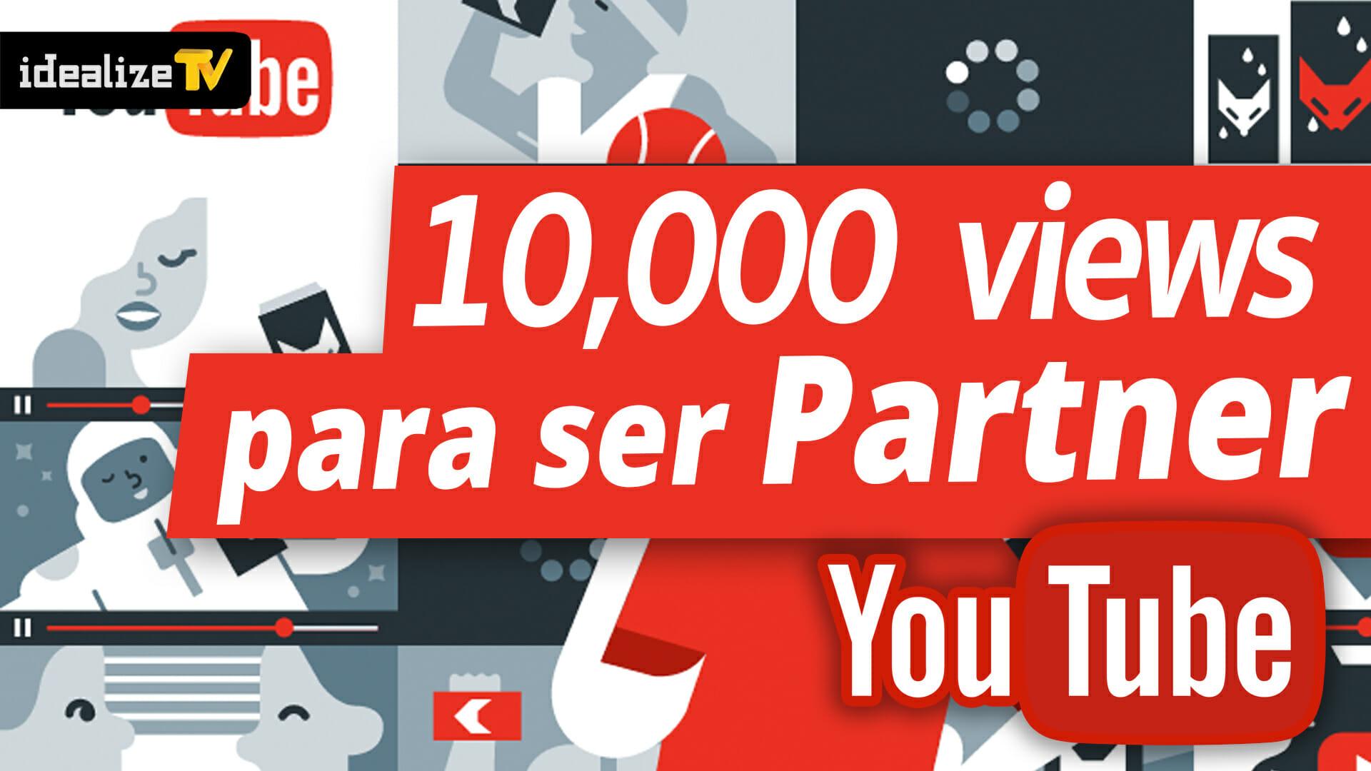 Nuevo requisito para ser partner de Youtube. 10,000 views